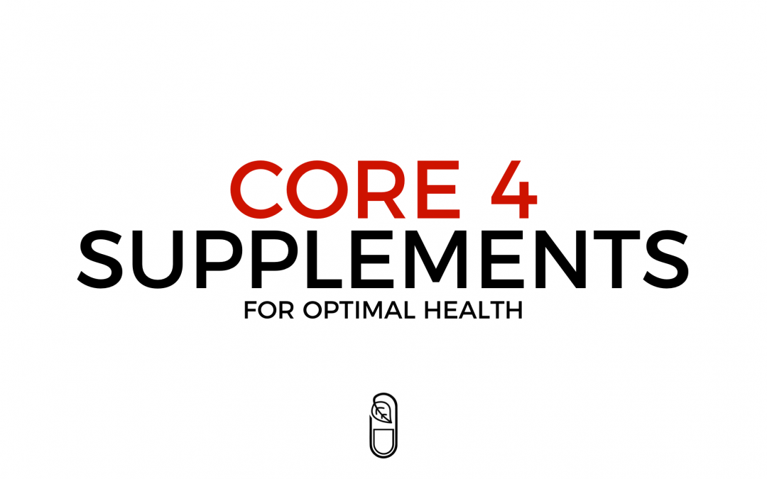 Core 4 Supplements for Optimal Health