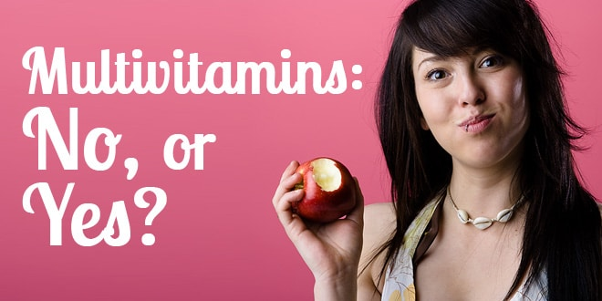 Multivitamins: No, or Yes?
